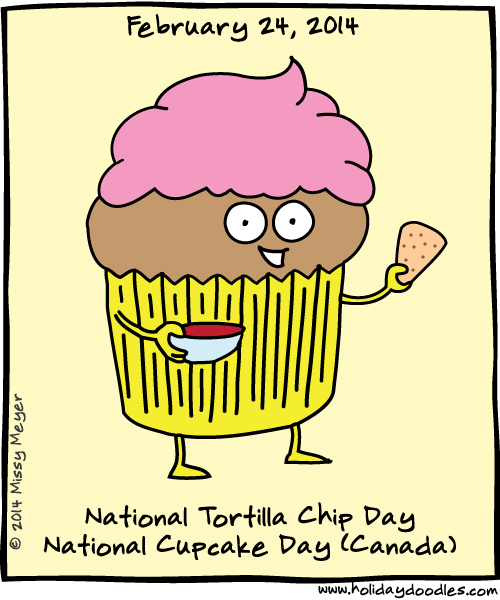 February 24, 2014: National Tortilla Chip Day; National Cupcake Day ...