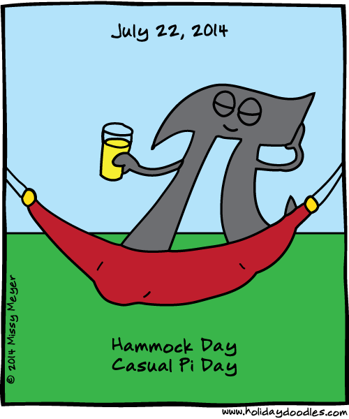 July 22, 2014: Hammock Day; Casual Pi Day