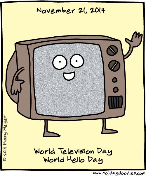 World Hello Day: November 21, 2014: World Television Day; World Hello Day