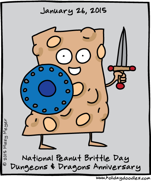 January 26, 2015: National Peanut Brittle Day; Dungeons & Dragons Anniversary