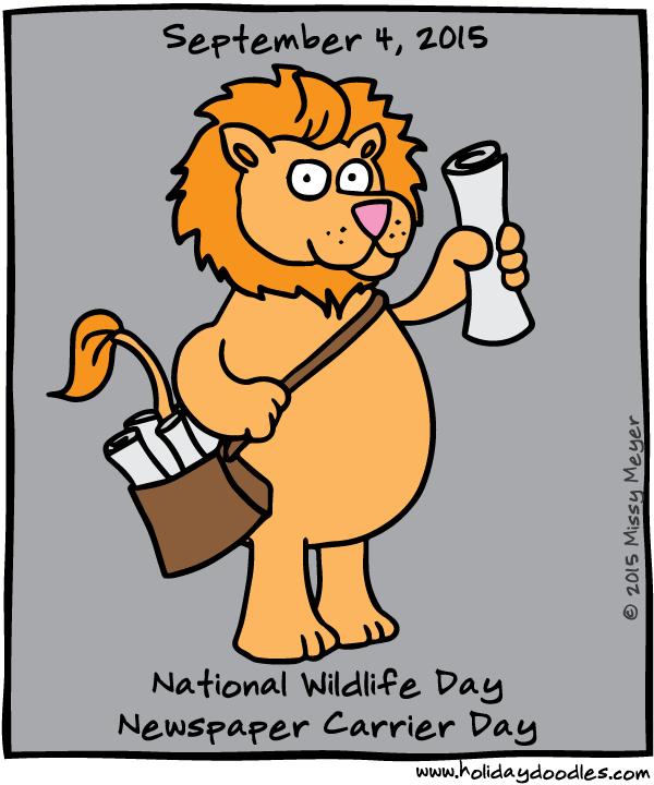 September 4, 2015: National Wildlife Day; Newspaper Carrier Day