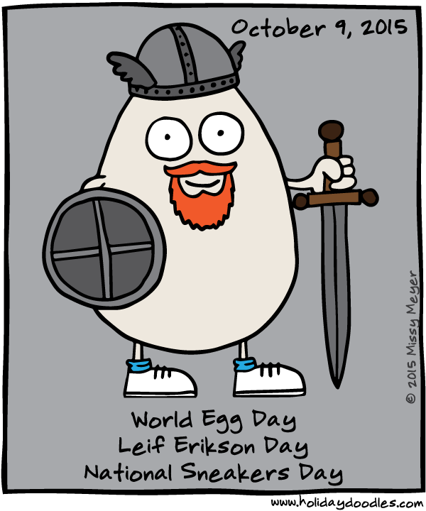 October 9, 2015: World Egg Day; Leif Erikson Day; National Sneakers Day